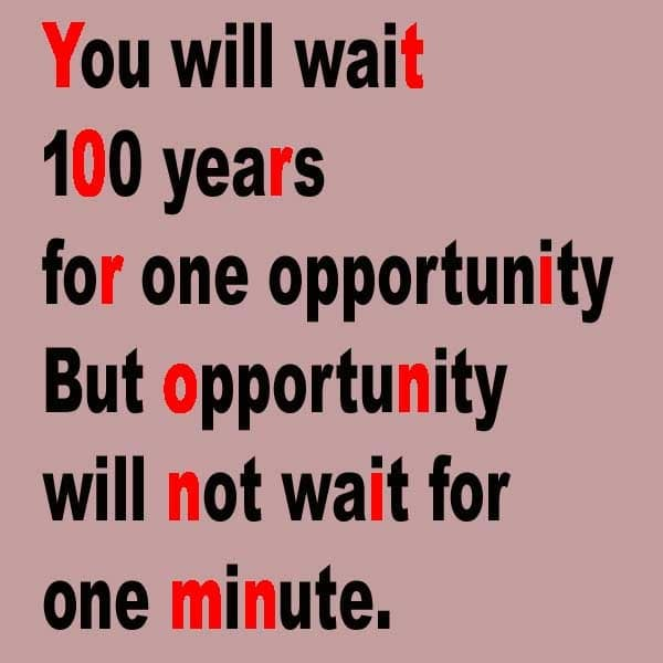 opportunity comes for once