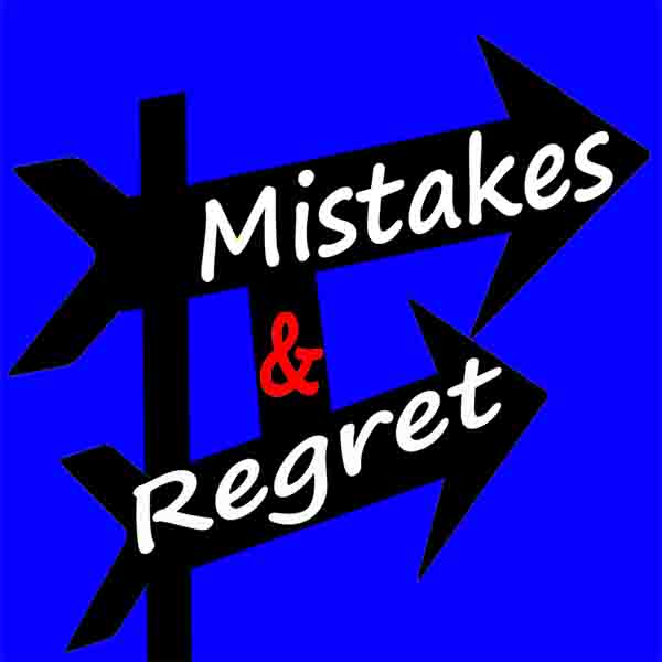 Mistakes and regret of life