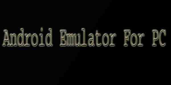 Best android emulators to play mobile games on PC without Lag